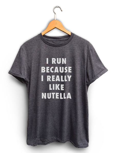 I Run Because Nutella Unisex Dark Heather Gray Shirt