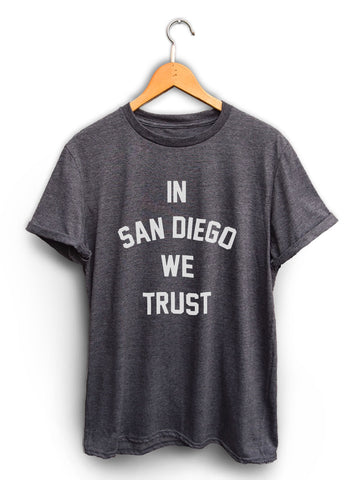 In San Diego We Trust Unisex Dark Heather Gray Shirt