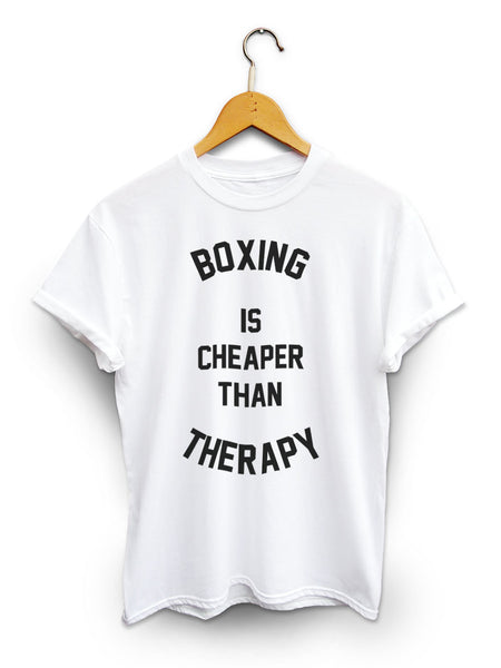 Boxing Is Cheaper Than Therapy Unisex White Shirt