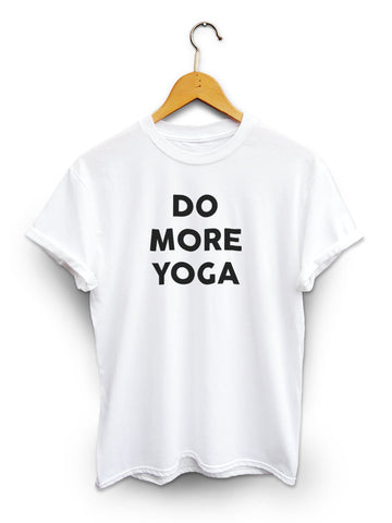 Do More Yoga Unisex White Shirt