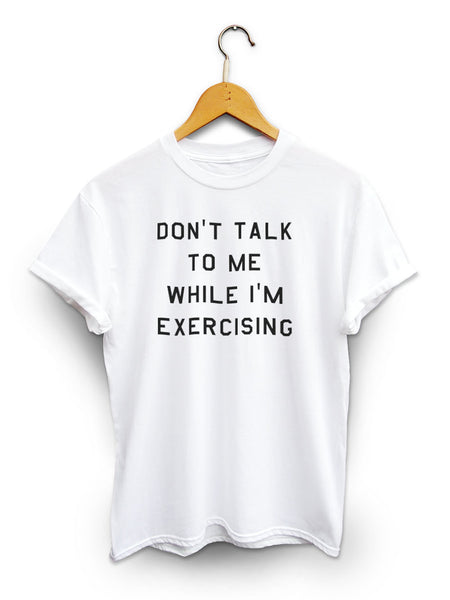 Dont Talk To Me Unisex White Shirt