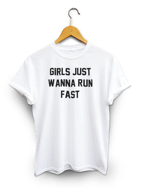 Girls Just Wanna Run Fast Unisex White Shirt