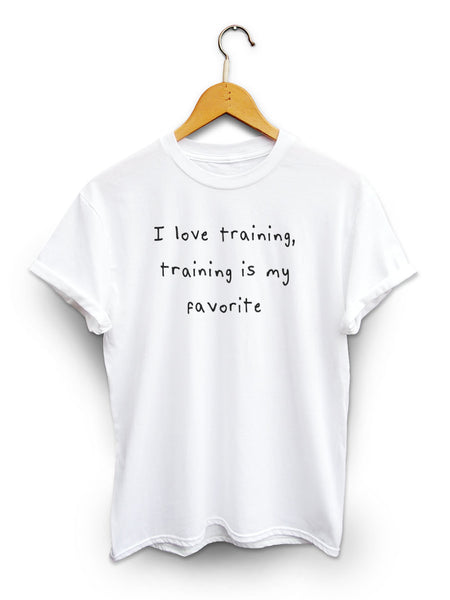 I Love Training Unisex White Shirt