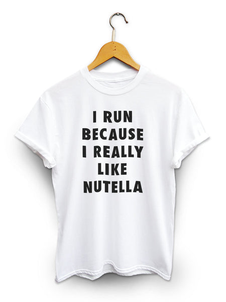 I Run Because Nutella Unisex White Shirt