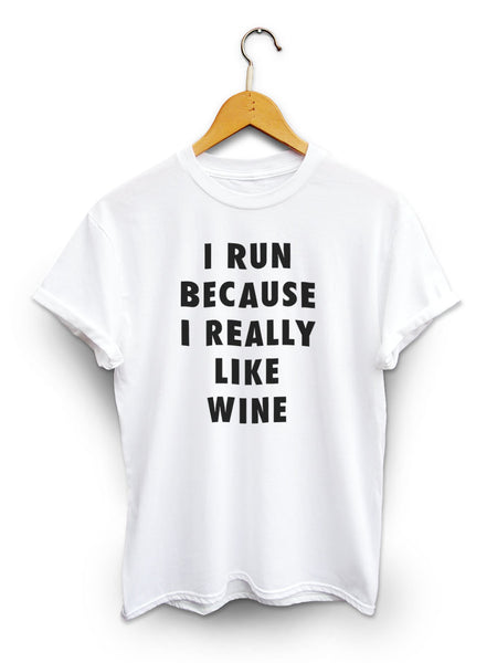 I Run Because Wine Unisex White Shirt