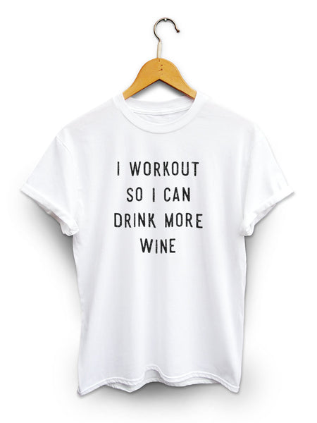 I Workout So I Can Drink More Wine Unisex White Shirt