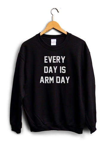 Every Day Is Arm Day Black Unisex Sweater