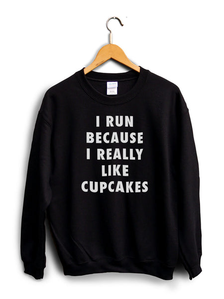 I Run Because Cupcakes Black Unisex Sweater