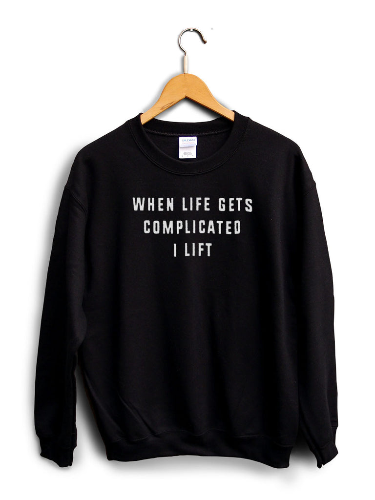 When Life Gets Complicated I Lift Black Unisex Sweater