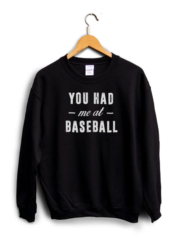 You Had Me At Baseball Black Unisex Sweater