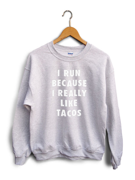 I Run Because Tacos Heather Gray Unisex Sweater