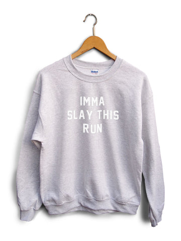 Imma Slay This Run Heather Gray Unisex Sweater
