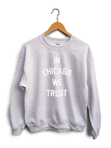 In Chicago We Trust Heather Gray Unisex Sweater