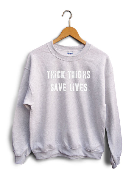 Thick Thighs Save Lives Heather Gray Unisex Sweater