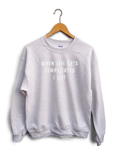 When Life Gets Complicated I Lift Heather Gray Unisex Sweater