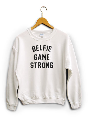 Belfie Game Strong White Unisex Sweater