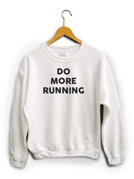 Do More Running White Unisex Sweater