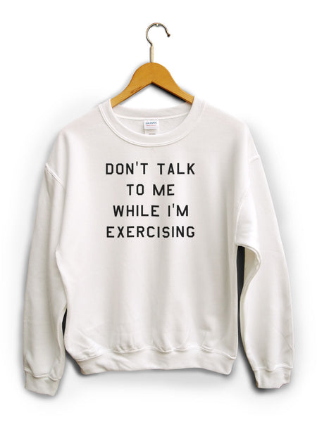 Dont Talk To Me White Unisex Sweater