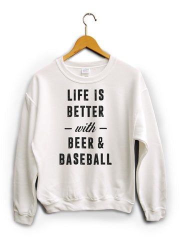 Life Is Better With Beer And Baseball White Unisex Sweater