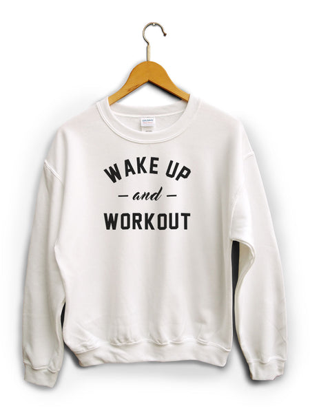 Wake Up And Workout White Unisex Sweater