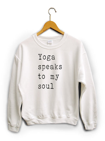 Yoga Speaks To My Soul White Unisex Sweater