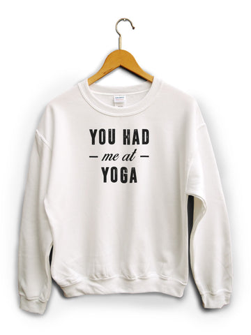 You Had Me At Yoga White Unisex Sweater