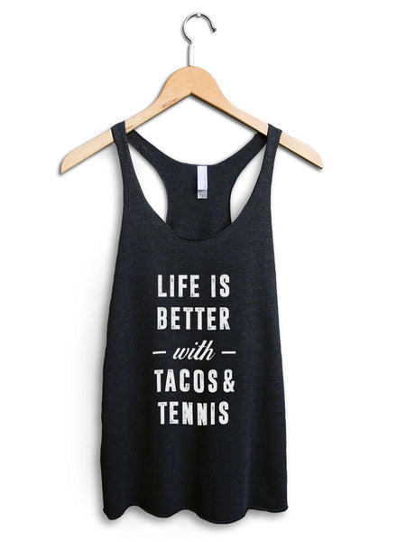 Life Is Better With Tacos And Tennis Women's Black Tank Top