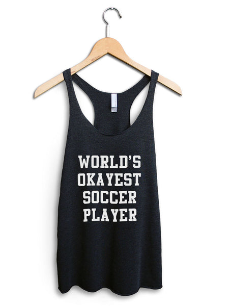 Worlds Okayest Soccer Player Women's Black Tank Top