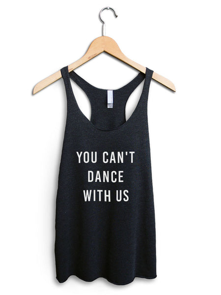 You Cant Dance With Us Women's Black Tank Top