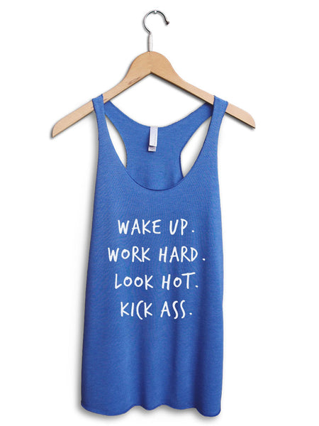 Wake Up Work Hard Look Hot Women's Blue Tank Top