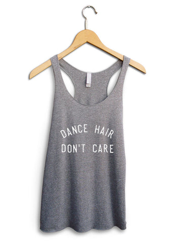 Dance Hair Dont Care Women's Gray Tank Top