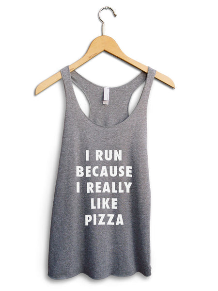 I Run Because Pizza Women's Gray Tank Top