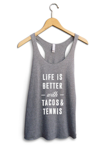 Life Is Better With Tacos And Tennis Women's Gray Tank Top