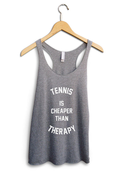 Tennis Is Cheaper Than Therapy Women's Gray Tank Top