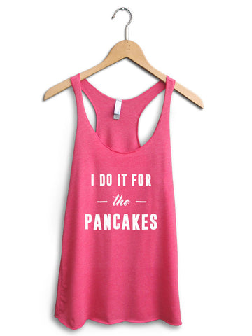 I Do It For The Pancakes Women's Pink Tank Top