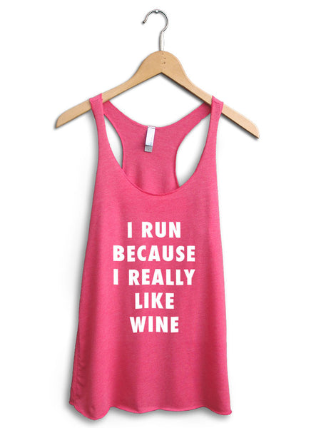 I Run Because Wine Women's Pink Tank Top