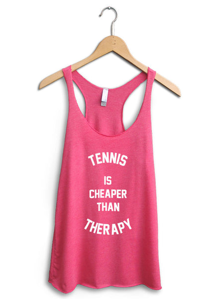 Tennis Is Cheaper Than Therapy Women's Pink Tank Top