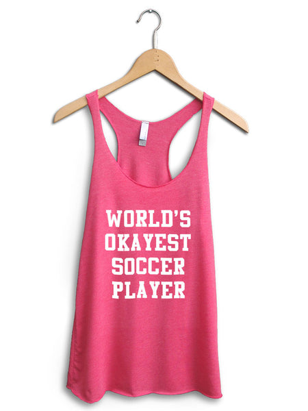 Worlds Okayest Soccer Player Women's Pink Tank Top