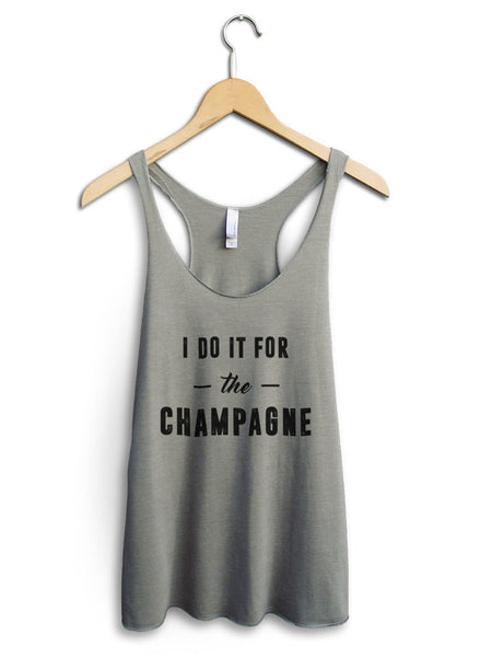 I Do It For The Champagne Women's Venetian Gray Tank Top