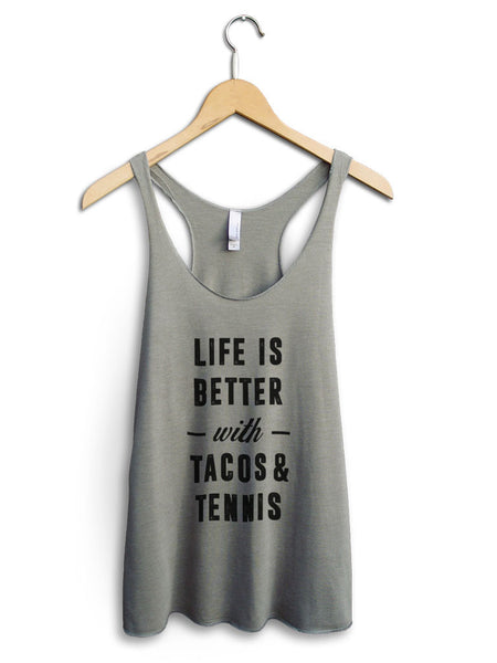 Life Is Better With Tacos And Tennis Women's Venetian Gray Tank Top