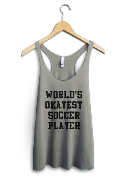 Worlds Okayest Soccer Player Women's Venetian Gray Tank Top