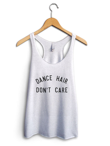 Dance Hair Dont Care Women's White Tank Top