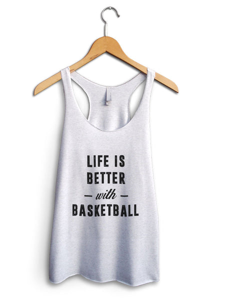 Life Is Better With Basketball Women's White Tank Top