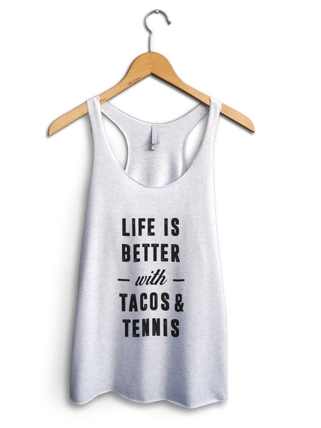 Life Is Better With Tacos And Tennis Women's White Tank Top
