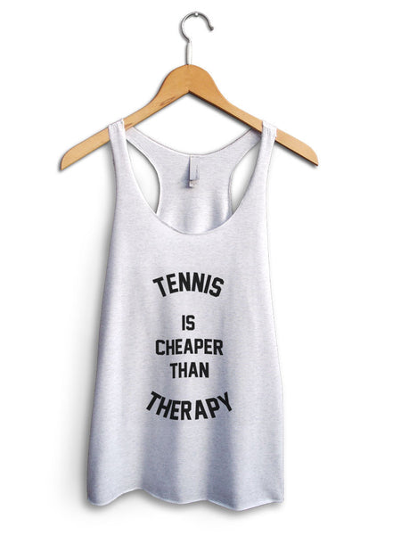 Tennis Is Cheaper Than Therapy Women's White Tank Top
