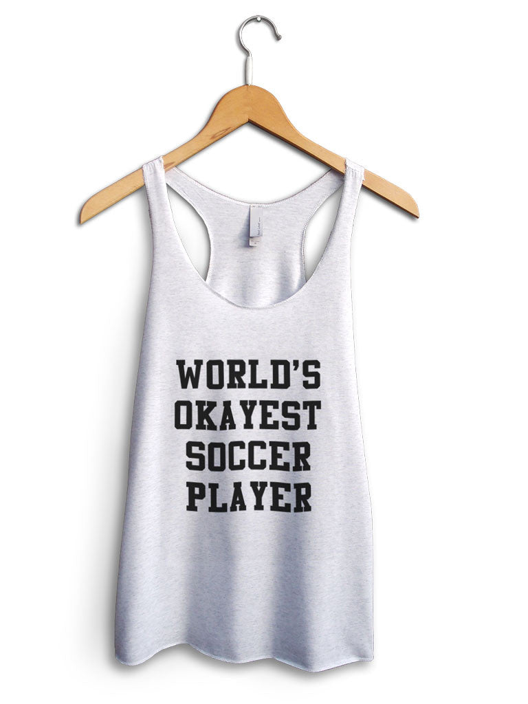 Worlds Okayest Soccer Player Women's White Tank Top