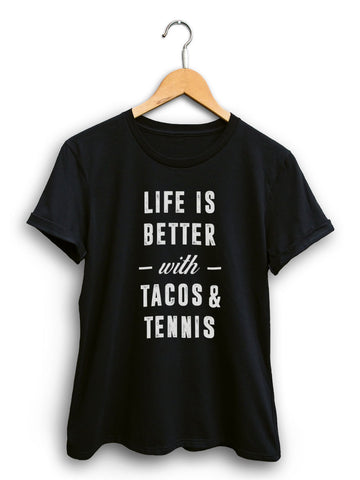 Better With Tacos And Tennis Women's Black Shirt