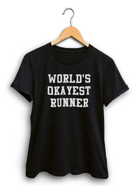 Worlds Okayest Runner Women's Black Shirt