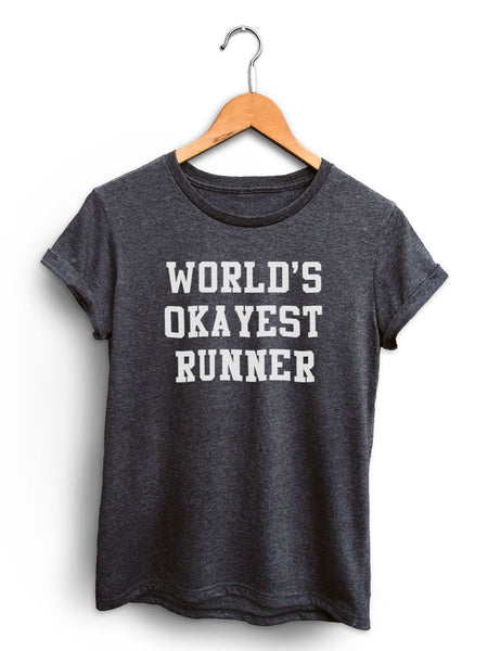 Worlds Okayest Runner Women's Dark Heather Gray Shirt
