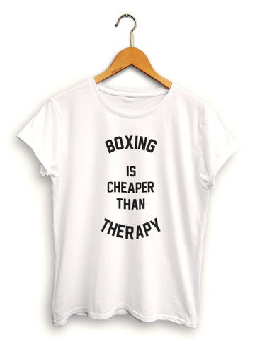 Boxing Is Cheaper Than Therapy Women's White Shirt